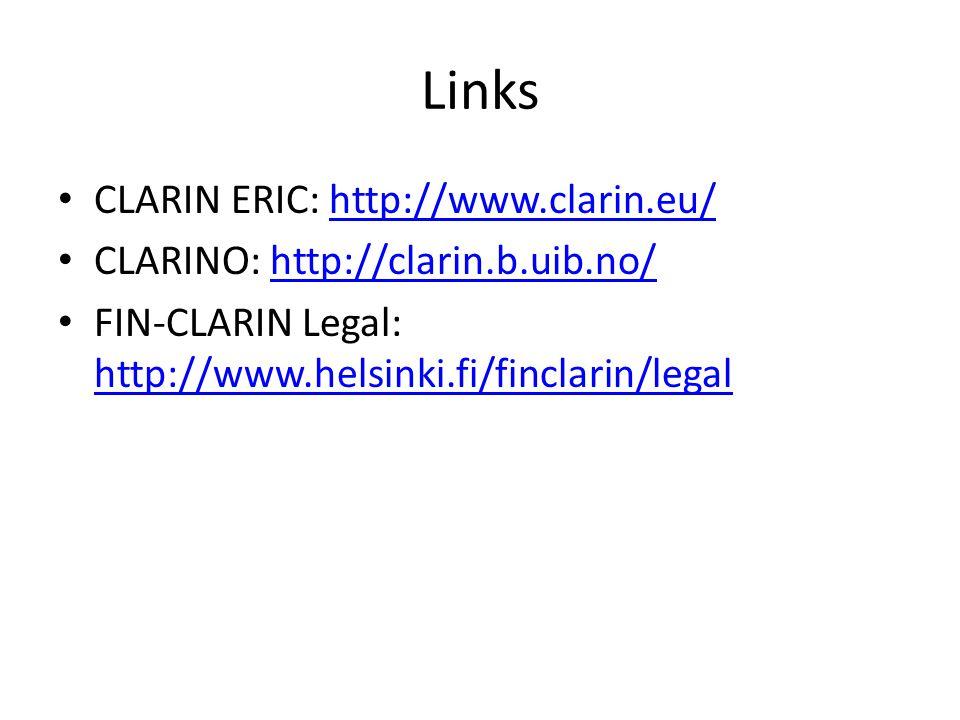Links CLARIN ERIC: http://www.clarin.eu/http://www.clarin.eu/ CLARINO: http://clarin.b.uib.no/http://clarin.b.uib.no/ FIN-CLARIN Legal: http://www.helsinki.fi/finclarin/legal http://www.helsinki.fi/finclarin/legal