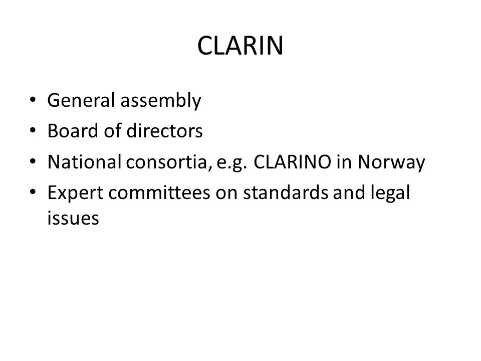 CLARIN General assembly Board of directors National consortia, e.g.