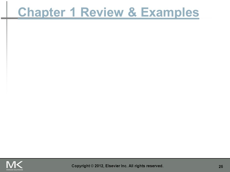 25 Chapter 1 Review & Examples Copyright © 2012, Elsevier Inc. All rights reserved.