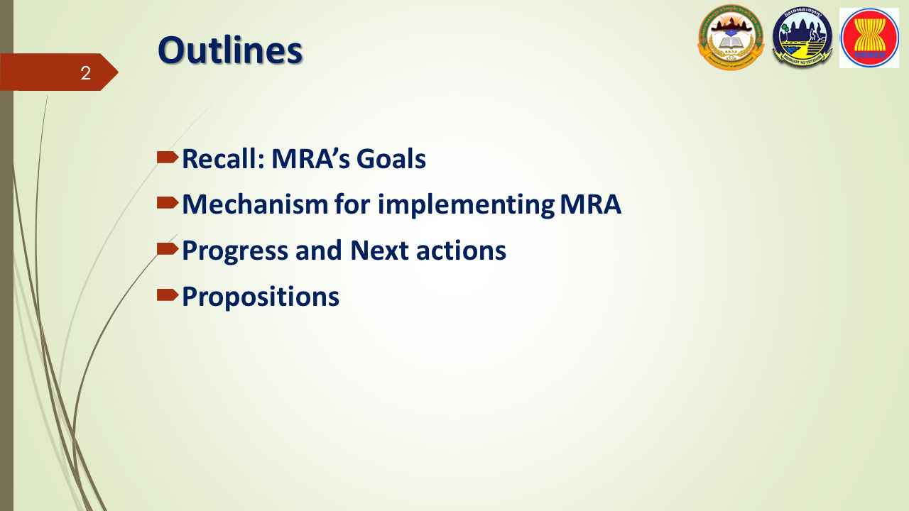 Outlines  Recall: MRA's Goals  Mechanism for implementing MRA  Progress and Next actions  Propositions 2