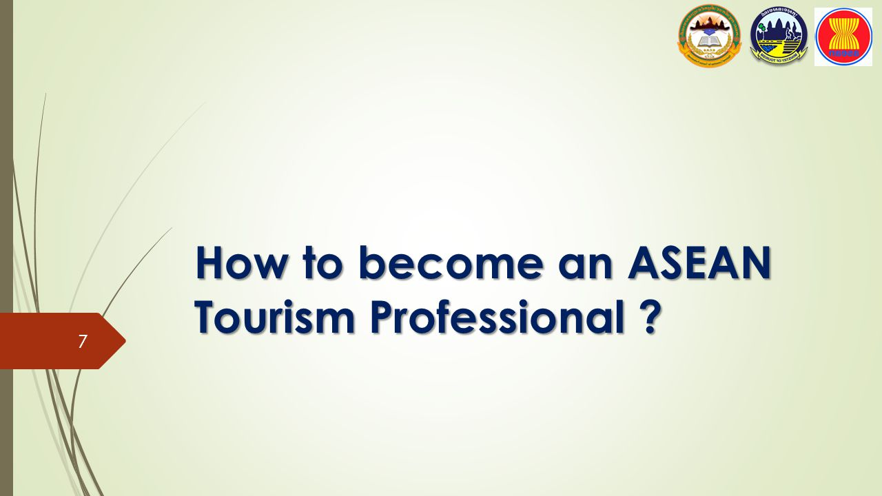 How to become an ASEAN Tourism Professional ? 7