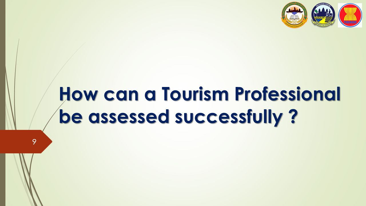 Recommendation: Training and Capacity Building  Attend a training center implementing CATC (Common ASEAN Tourism Curriculum).