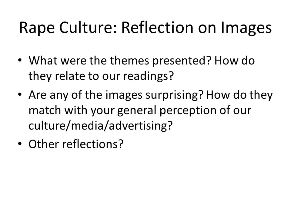 Rape Culture: Reflection on Images What were the themes presented.