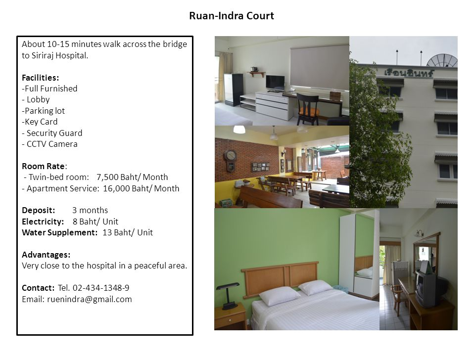 Ruan-Indra Court About 10-15 minutes walk across the bridge to Siriraj Hospital. Facilities: -Full Furnished - Lobby -Parking lot -Key Card - Security