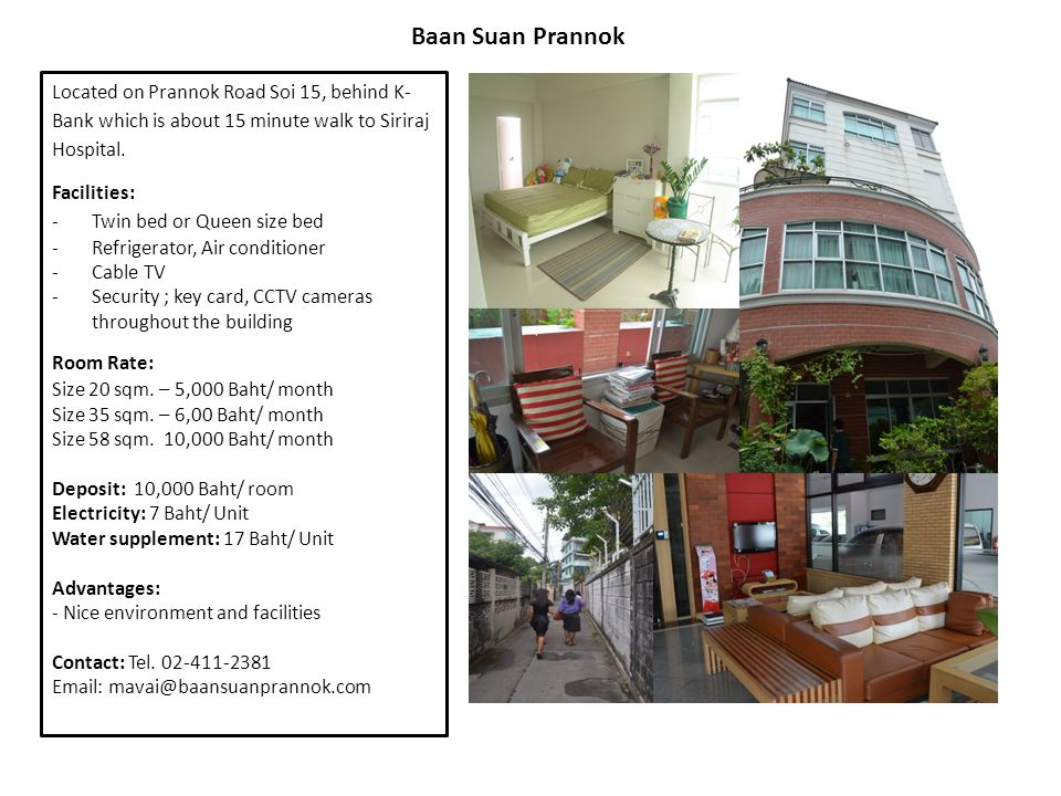Located on Prannok Road Soi 15, behind K- Bank which is about 15 minute walk to Siriraj Hospital. Facilities: -Twin bed or Queen size bed -Refrigerato