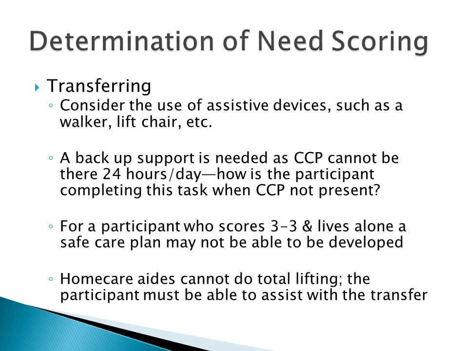  Transferring ◦ Consider the use of assistive devices, such as a walker, lift chair, etc.