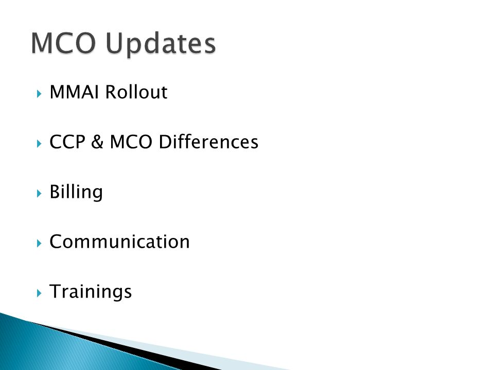  MMAI Rollout  CCP & MCO Differences  Billing  Communication  Trainings