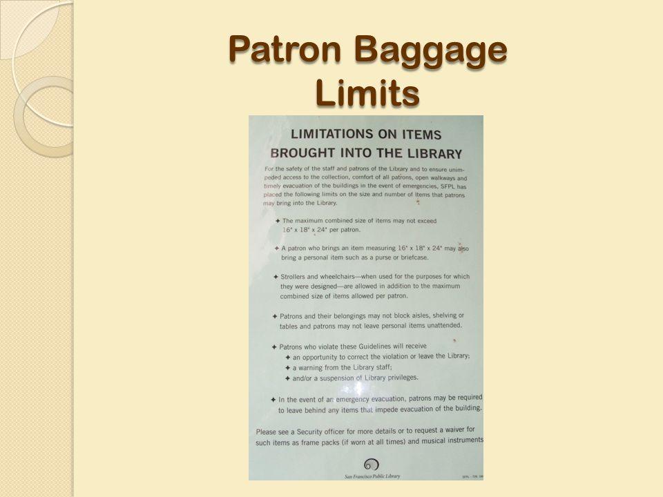 Patron Baggage Limits