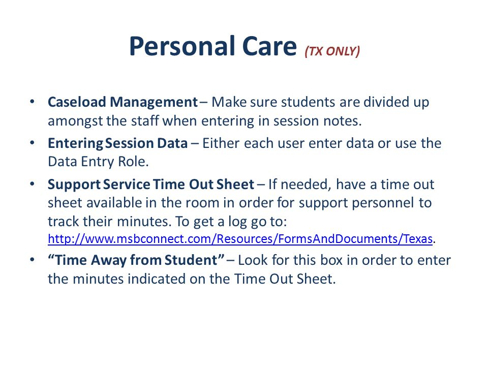Personal Care (TX ONLY) Caseload Management – Make sure students are divided up amongst the staff when entering in session notes.