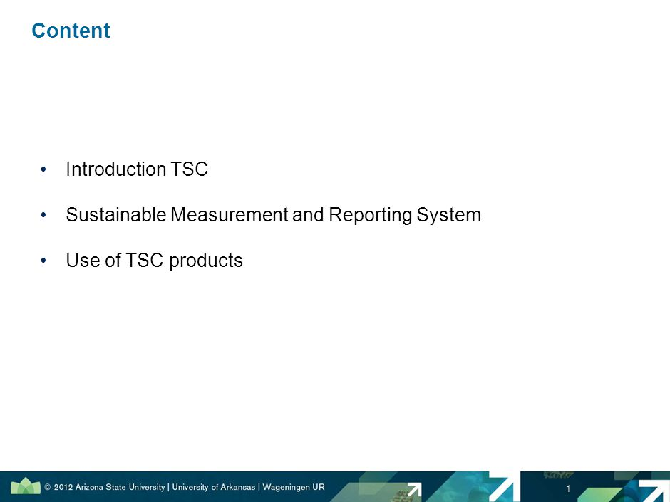 Content Introduction TSC Sustainable Measurement and Reporting System Use of TSC products 1