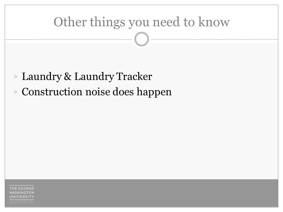 Other things you need to know Laundry & Laundry Tracker Construction noise does happen