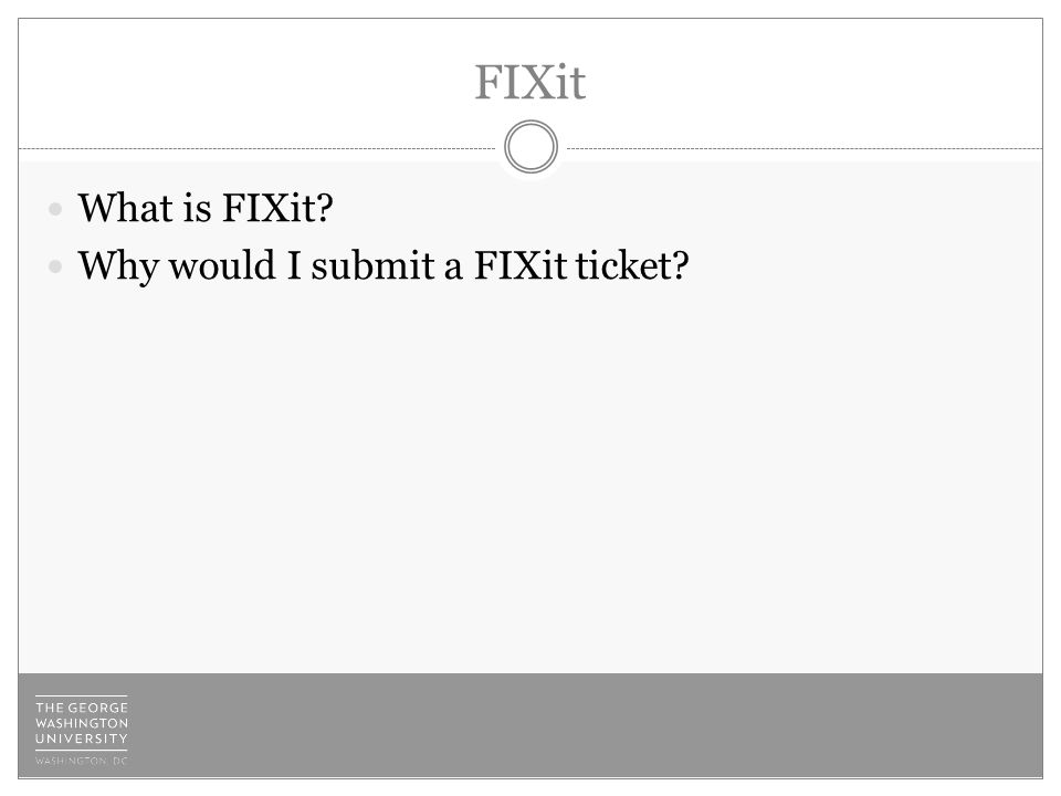 FIXit What is FIXit Why would I submit a FIXit ticket
