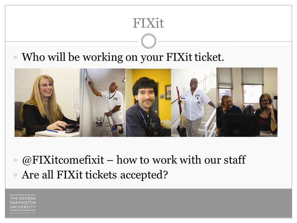 FIXit Who will be working on your FIXit ticket.