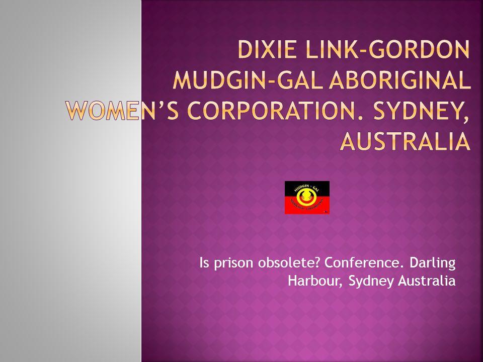 Is prison obsolete Conference. Darling Harbour, Sydney Australia