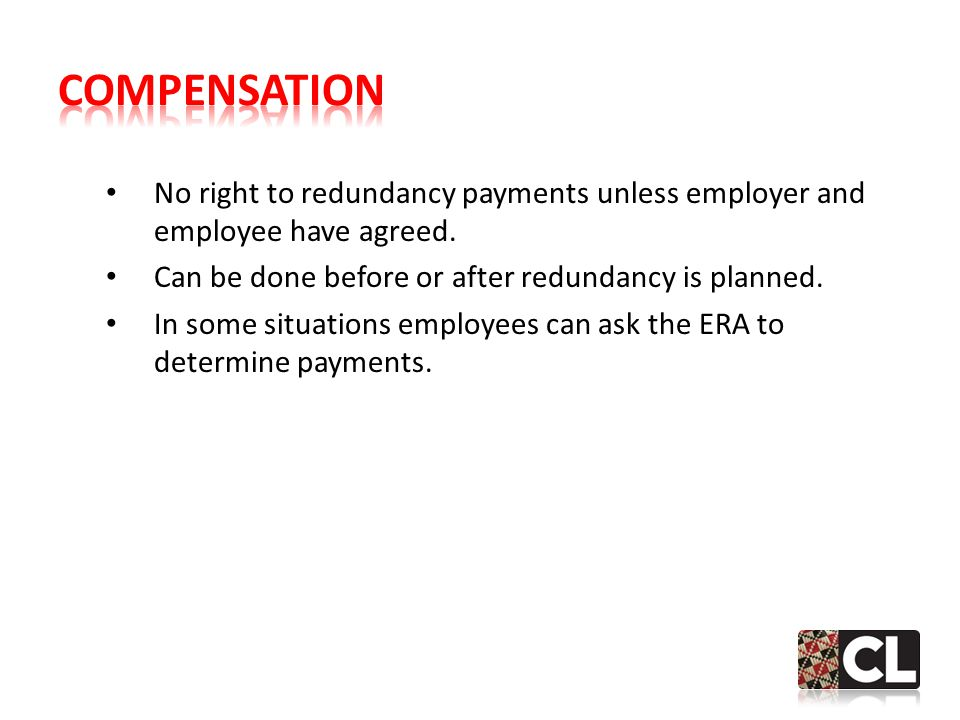 No right to redundancy payments unless employer and employee have agreed.