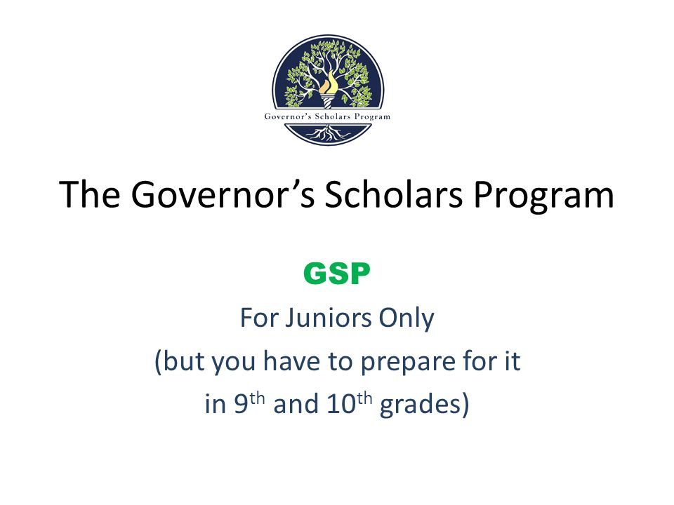 So Why Would I Want to DO All That to be a GOVERNOR'S SCHOLAR.