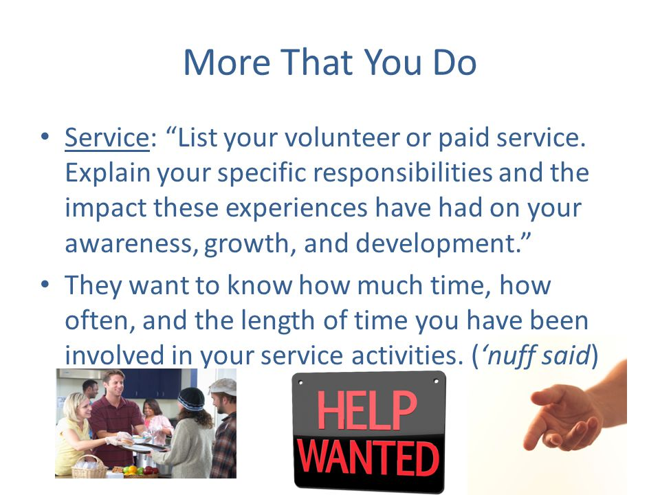 More That You Do Service: List your volunteer or paid service.