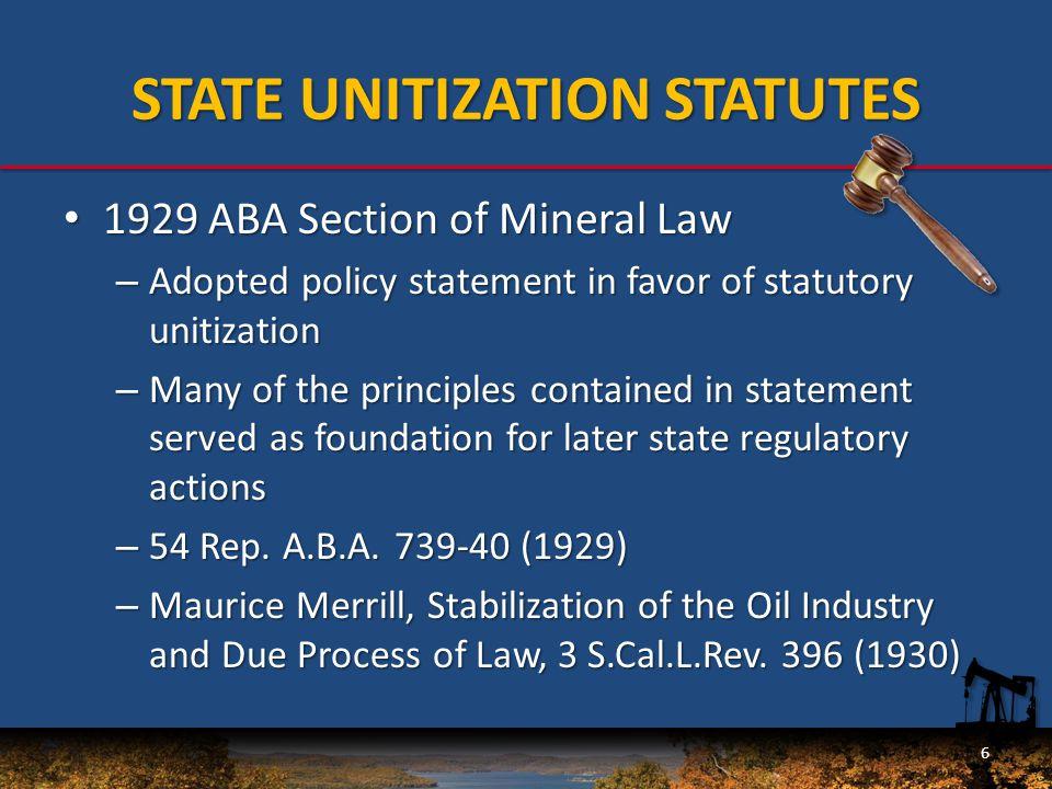 STATE UNITIZATION STATUTES Voluntary unitization statutes Voluntary unitization statutes – California (1929 Cal.