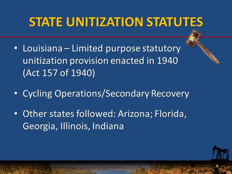 STATE UNITIZATION STATUTES Oklahoma Unitization Statute – Oklahoma Unitization Statute – Enacted in 1945 (1945 Okla.