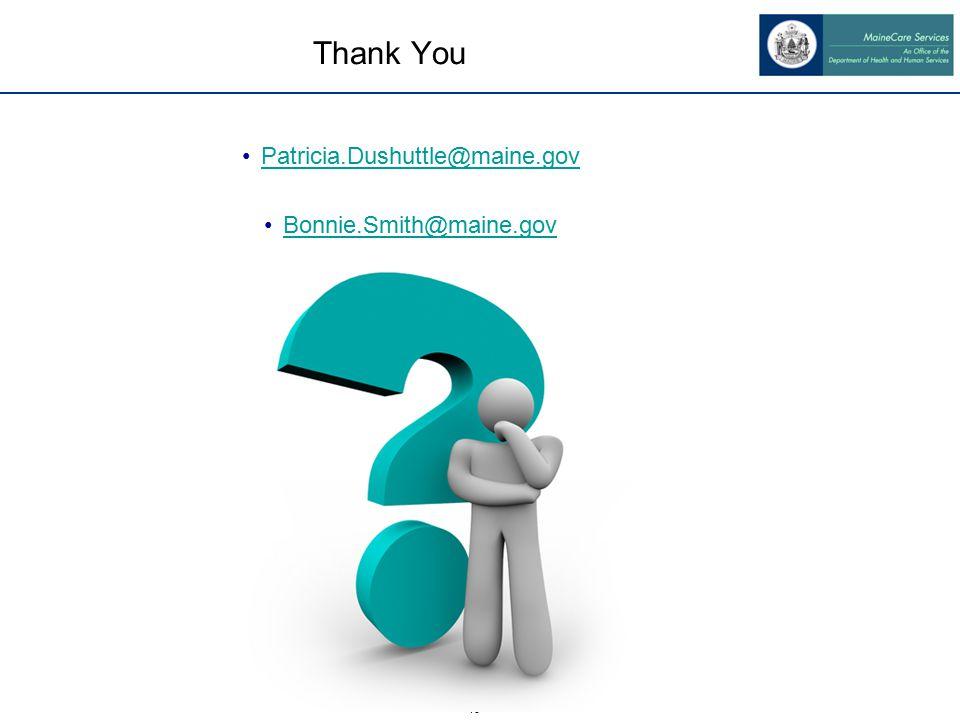 18 Thank You Patricia.Dushuttle@maine.gov Bonnie.Smith@maine.gov