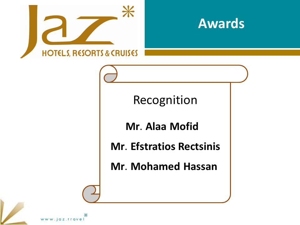 Awards Recognition Mr. Alaa Mofid Mr. Efstratios Rectsinis Mr. Mohamed Hassan