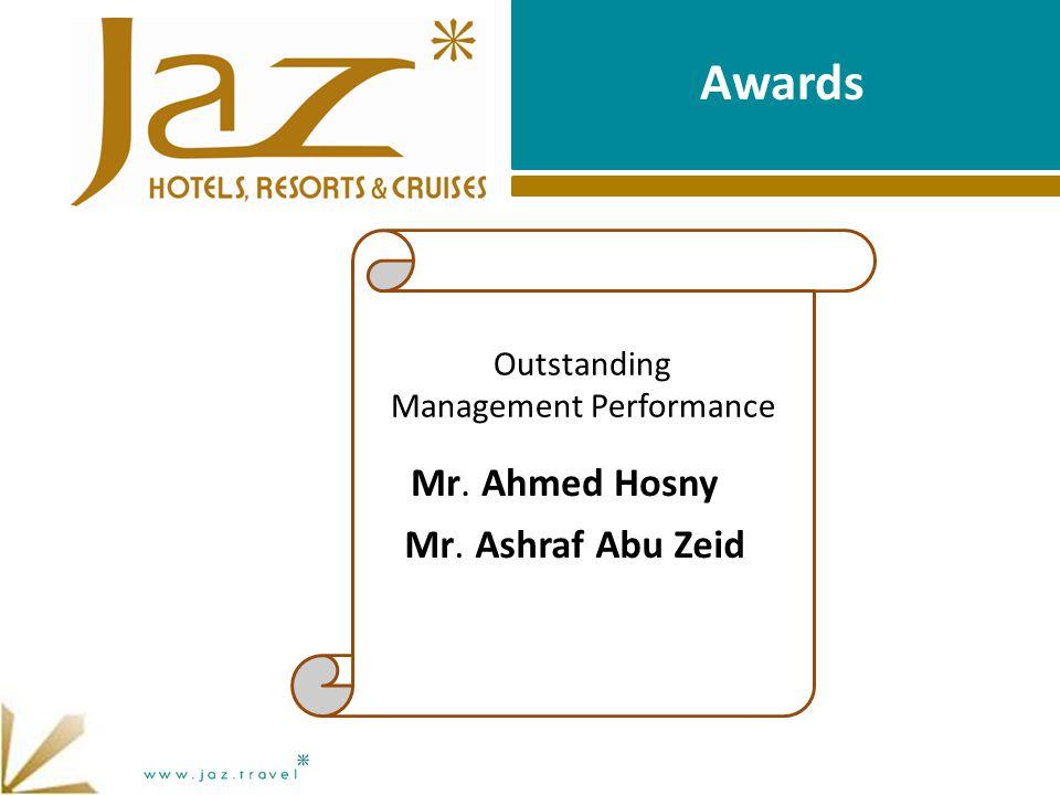 Awards Outstanding Management Performance Mr. Ashraf Abu Zeid Mr. Ahmed Hosny