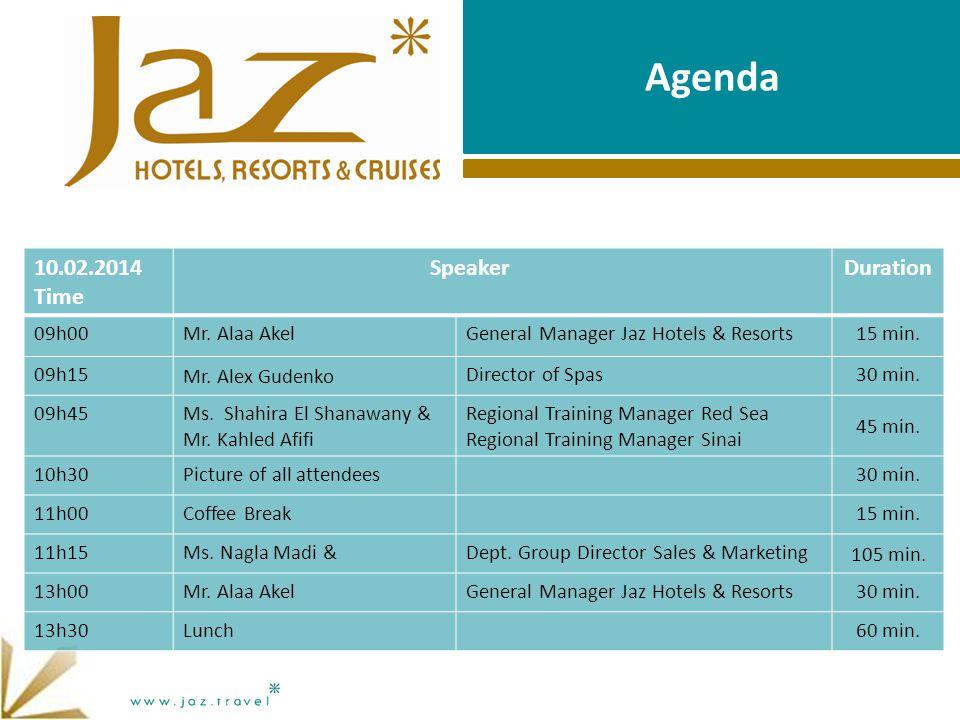Agenda 10.02.2014 Time SpeakerDuration 09h00Mr.
