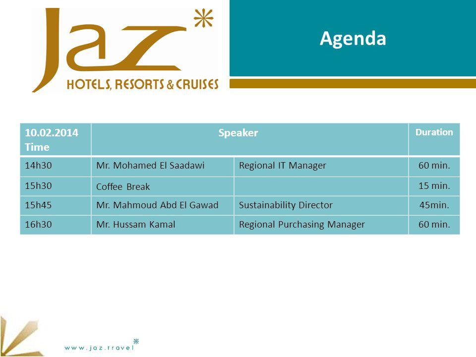 Agenda 10.02.2014 Time Speaker Duration 14h30Mr. Mohamed El SaadawiRegional IT Manager60 min.