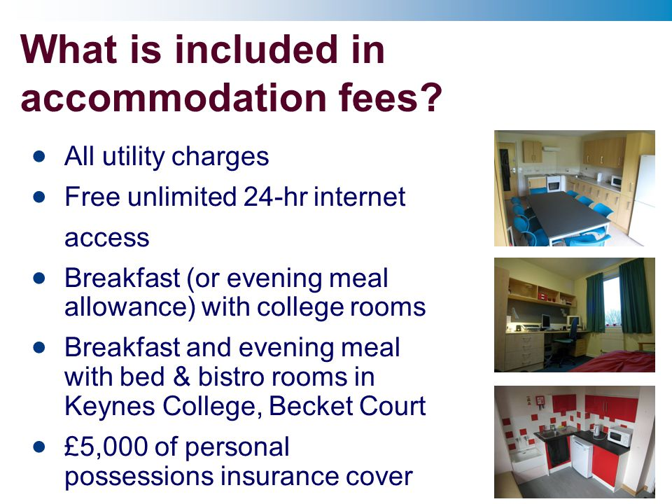 What is included in accommodation fees.