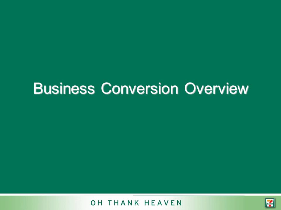 Business Conversion Overview