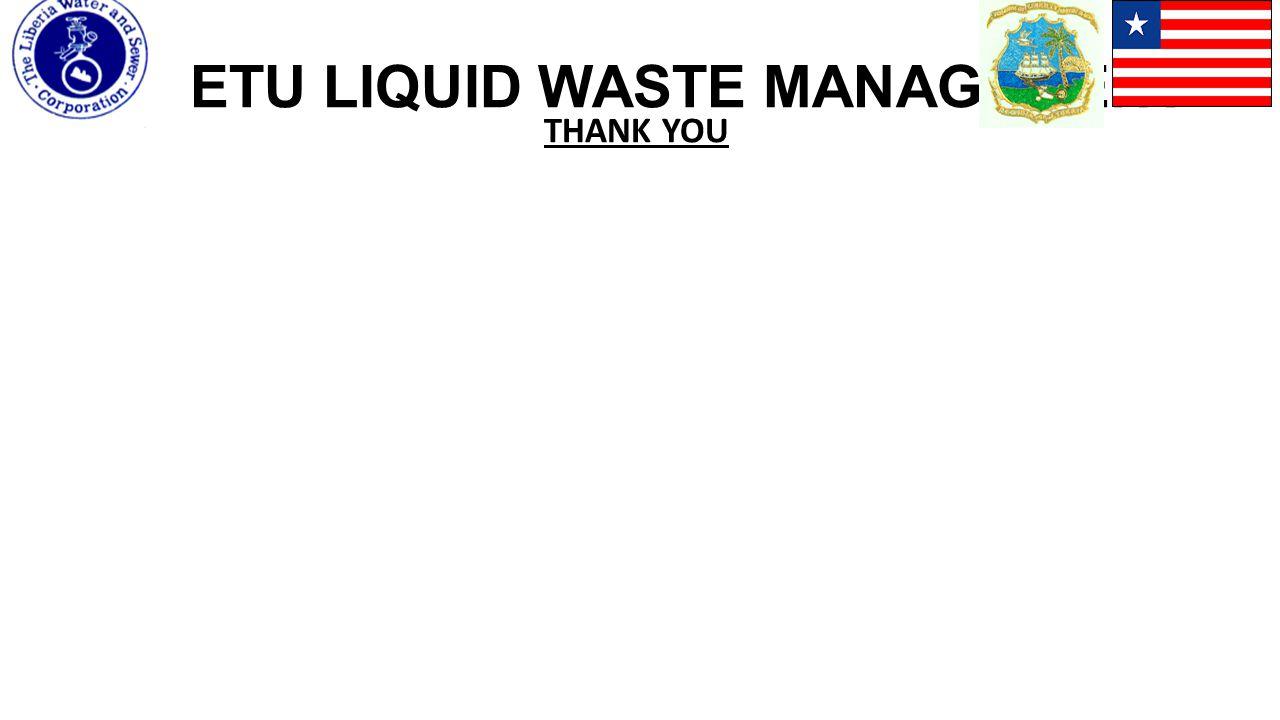 ETU LIQUID WASTE MANAGEMENT THANK YOU