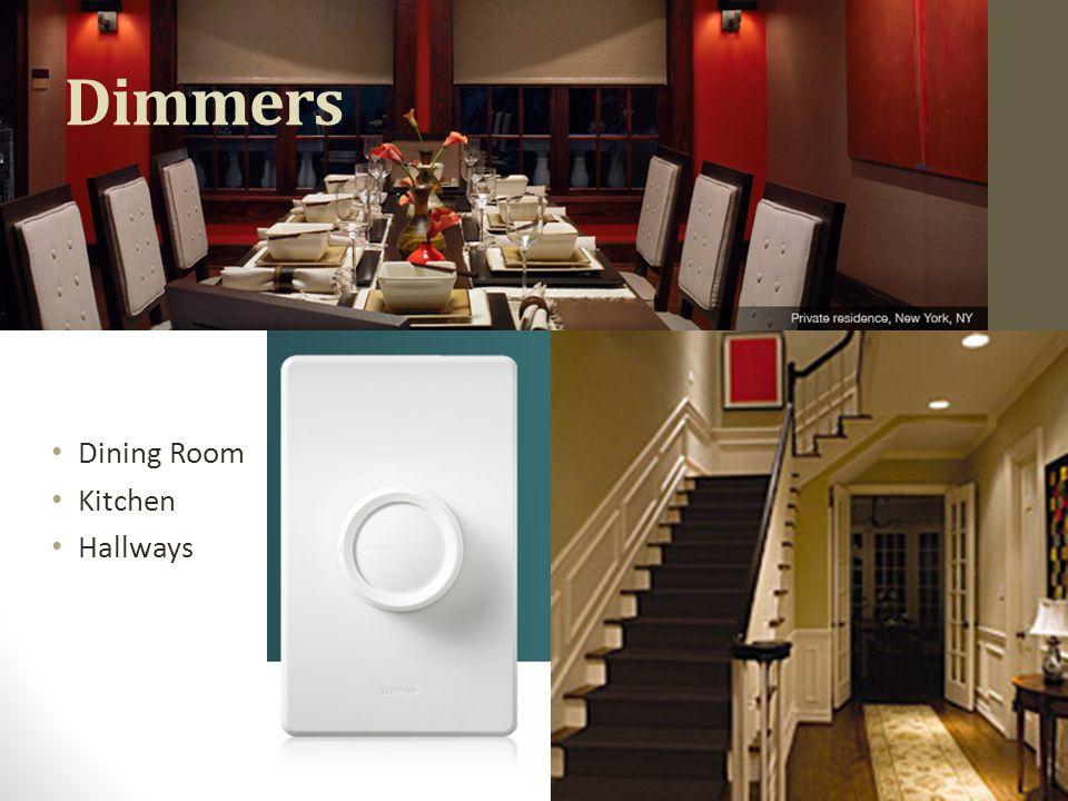 Dimmers Dining Room Kitchen Hallways