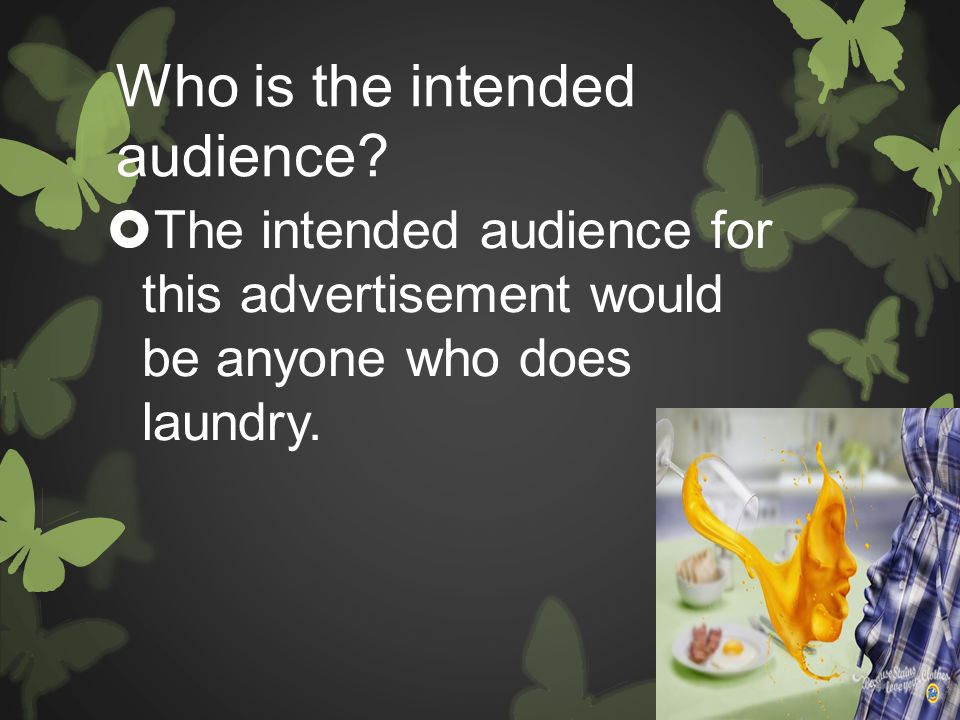  The intended audience for this advertisement would be anyone who does laundry.
