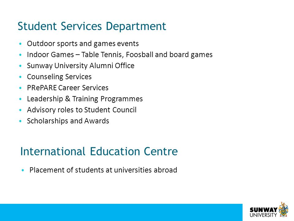 Campus Hostels 24-hour security Hostel warden on duty Housekeeping & Laundry services Cafeteria Swimming pool Gymnasium Campus Safety and Security 24-hour security Bandar Sunway auxiliary police Sick Bay with a certified Nurse on campus Lost and Found section Lockers for students