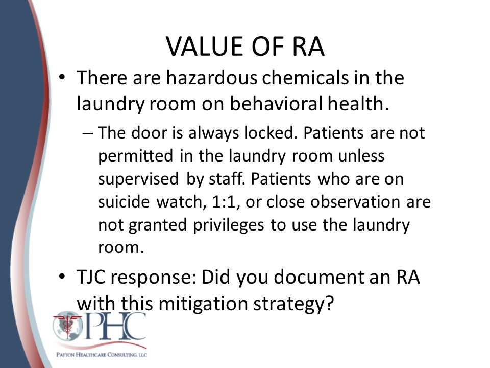 VALUE OF RA There are hazardous chemicals in the laundry room on behavioral health.