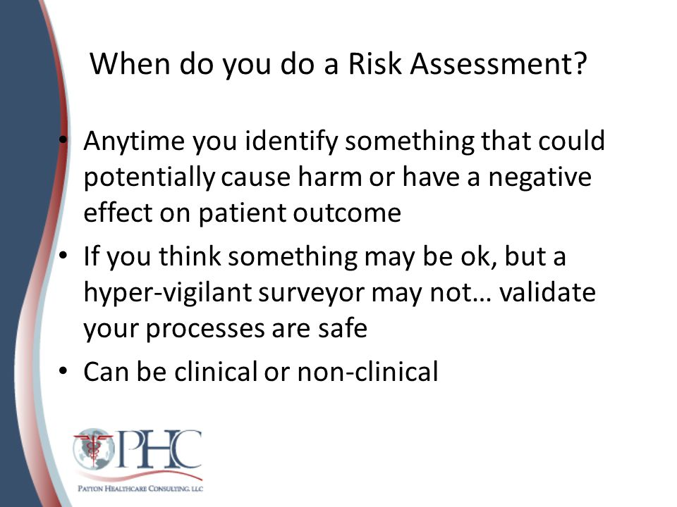 When do you do a Risk Assessment.