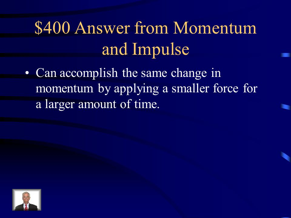 $400 Question from Momentum and Impulse Using the concept of impulse, explain why we use airbags.