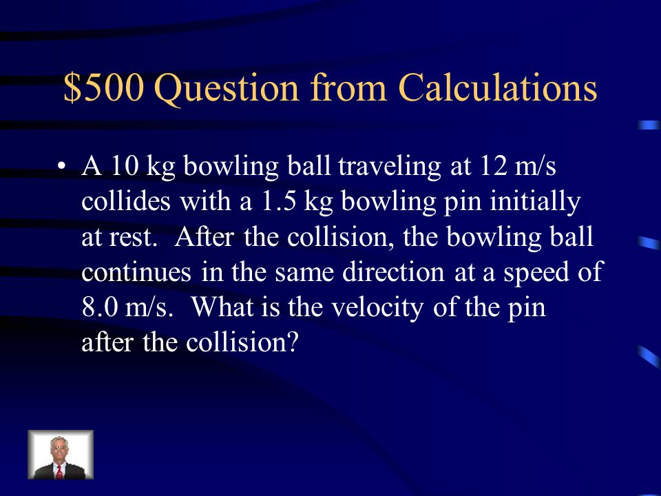 $400 Answer from Calculations 4.2 m/s to the right