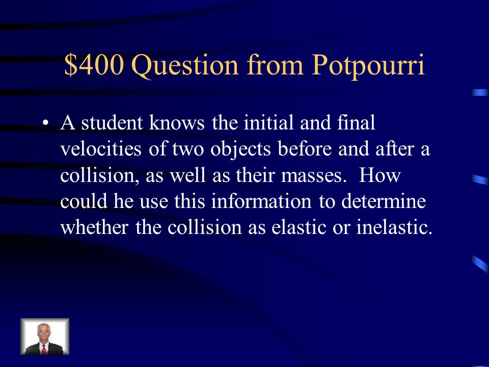 $300 Answer from Potpourri Inelastic.