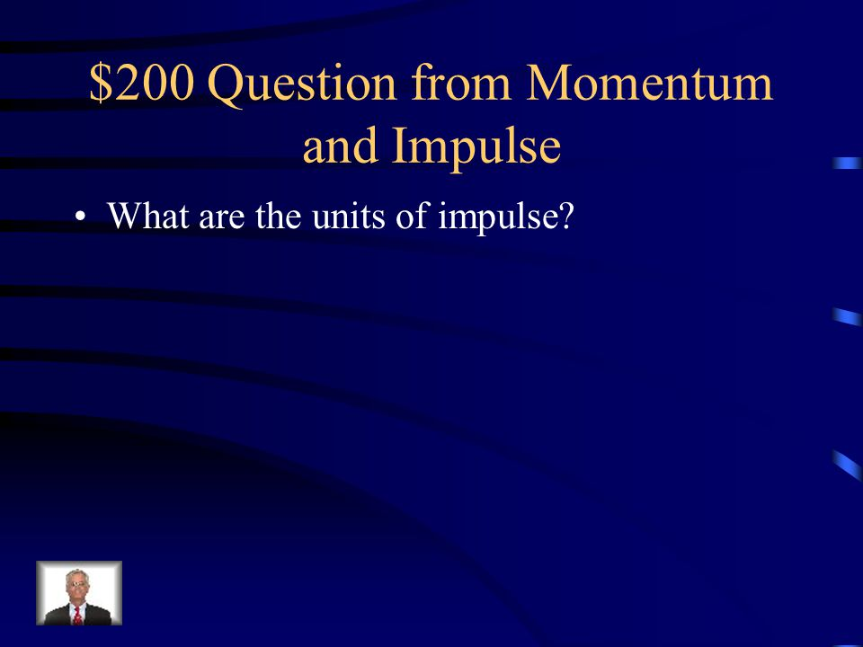 $200 Question from Collisions In which type or types of collision is kinetic energy NOT conserved?