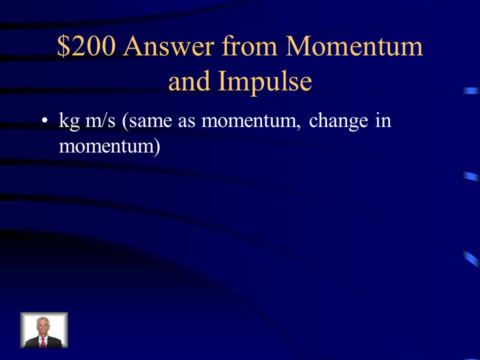 $200 Answer from Conservation of Momentum Velocity is less because the gun has more mass.