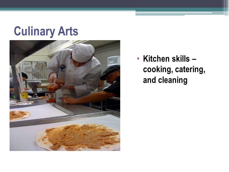 Culinary Arts Kitchen skills – cooking, catering, and cleaning
