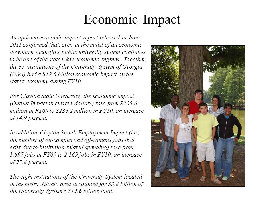 An updated economic-impact report released in June 2011 confirmed that, even in the midst of an economic downturn, Georgia's public university system continues to be one of the state's key economic engines.