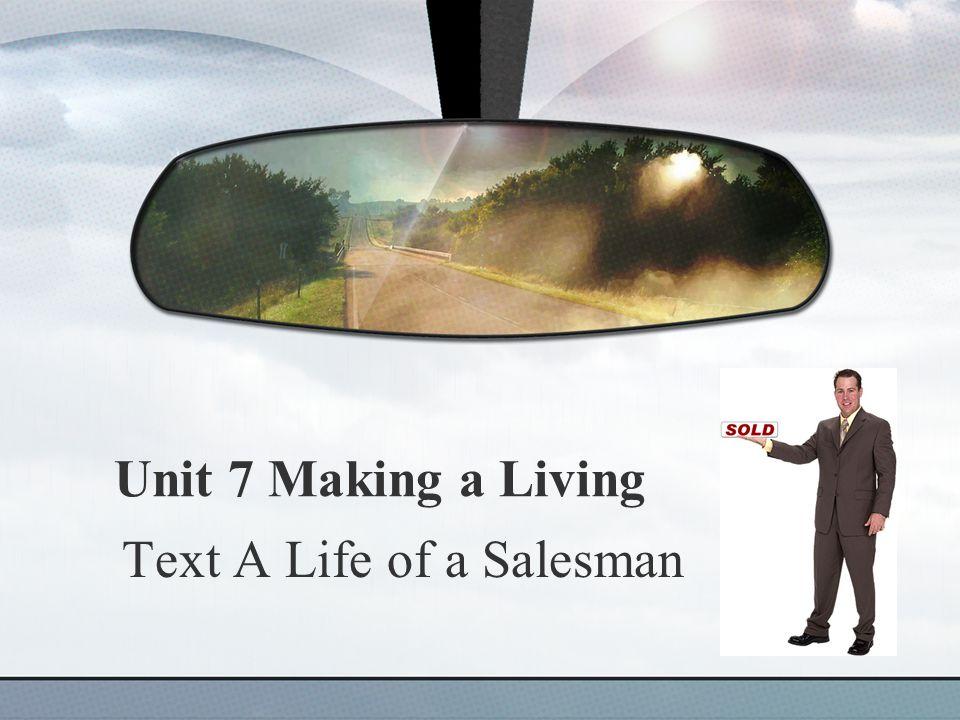 Unit 7 Making a Living Text A Life of a Salesman