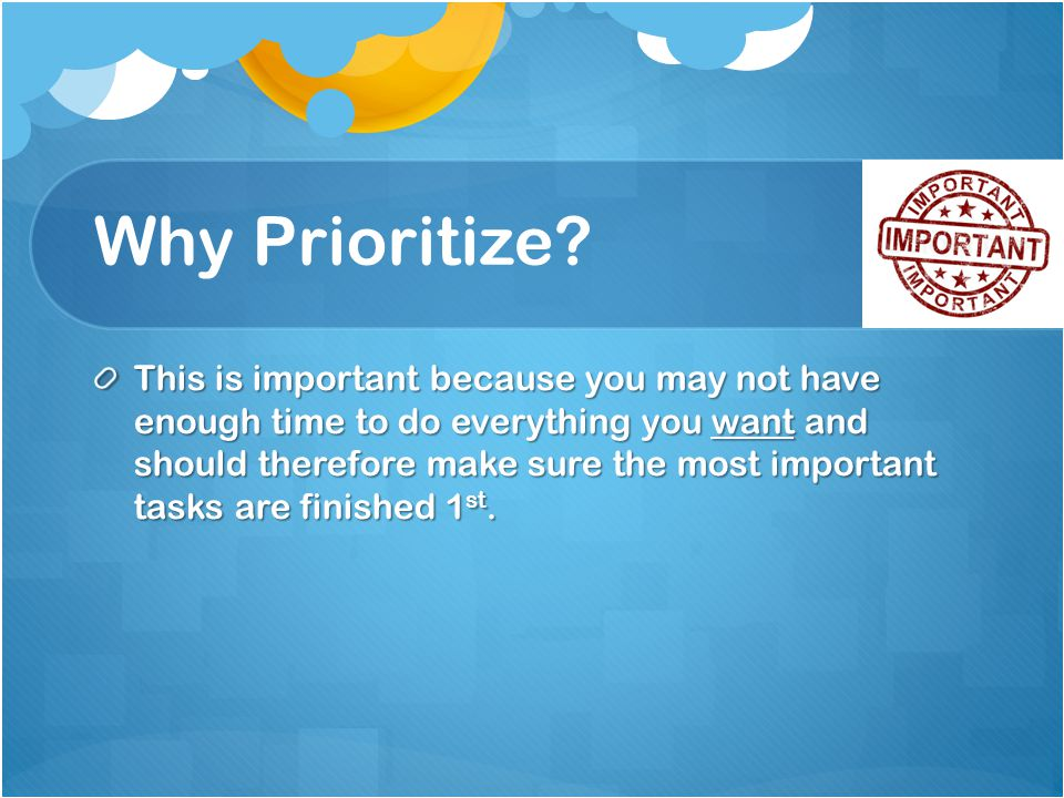 Why Prioritize.