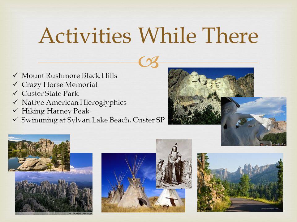  Activities While There Mount Rushmore Black Hills Crazy Horse Memorial Custer State Park Native American Hieroglyphics Hiking Harney Peak Swimming at Sylvan Lake Beach, Custer SP