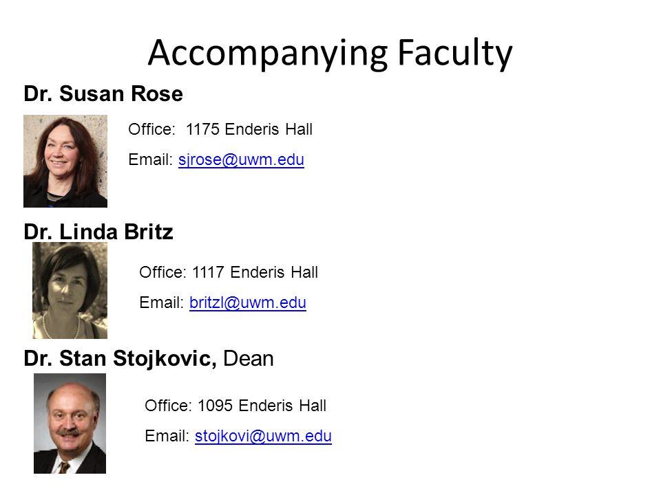 Accompanying Faculty Dr. Susan Rose Dr. Linda Britz Dr.