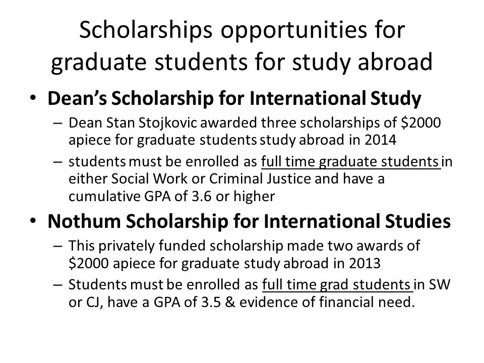 Scholarships opportunities for graduate students for study abroad Dean's Scholarship for International Study – Dean Stan Stojkovic awarded three schol