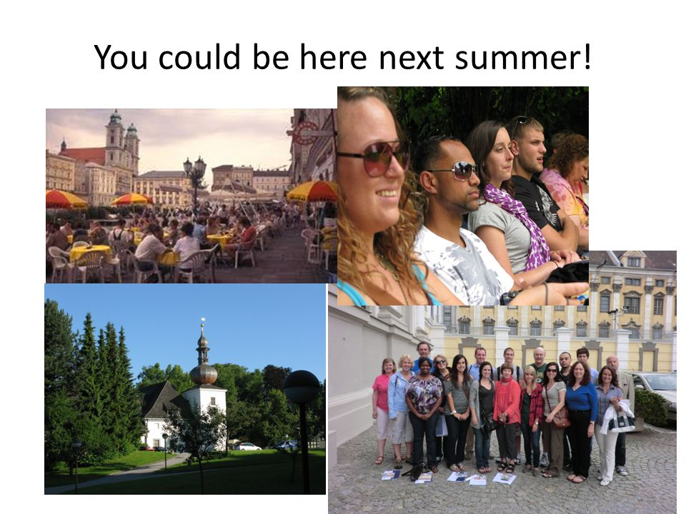 You could be here next summer!