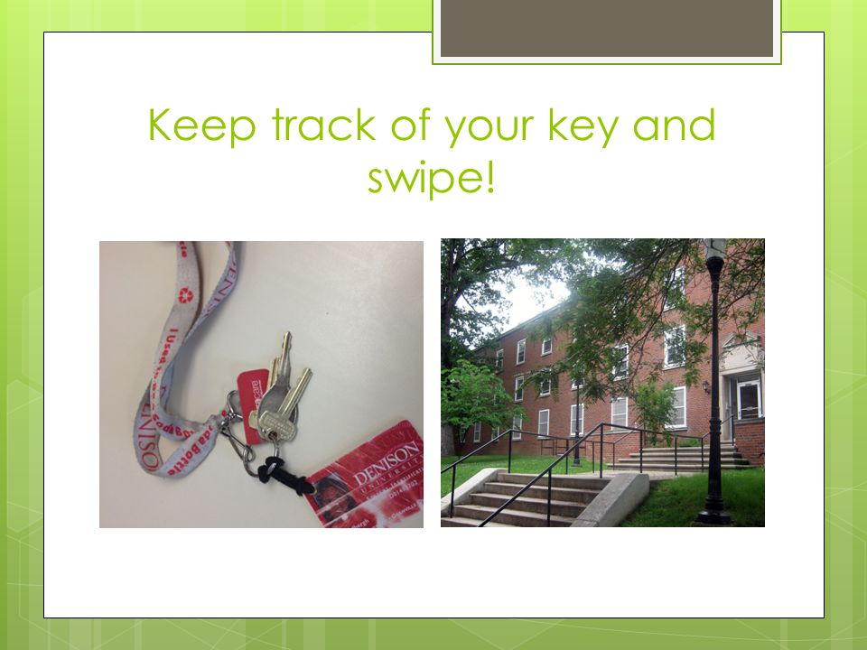 Keep track of your key and swipe!